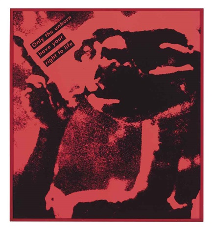 untitled (only the unborn have your right to life) by barbara kruger