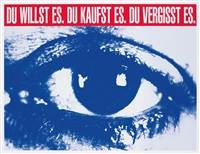 du willst es. du kaufst es. du vergisst es. (you want it. you buy it. you forget it.) by barbara kruger