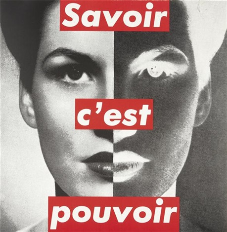 savoir cest pouvoir knowledge is power by barbara kruger