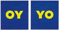 oy; and yo (2 works) by deborah kass