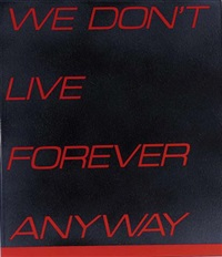 we don't live forever anyway by tim ayres
