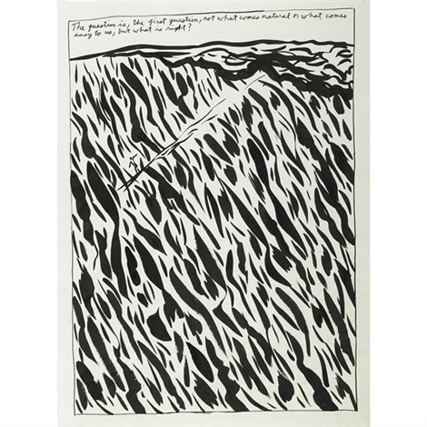 untitled the question is the first question not what comes natural or what comes easy to us but what is right by raymond pettibon