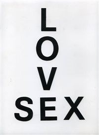 love/sex (in 6 parts) by tracey emin and sarah lucas