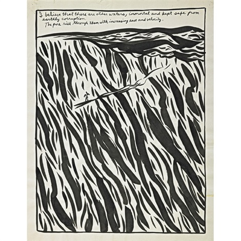 untitled i believe that there are other waters immortal and kept safe from earthly corruption the pure rise through them with increasing ease by raymond pettibon
