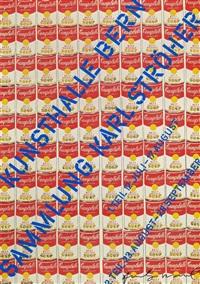 kunsthalle bern sammlung karl stöhrer (campbells soup) by andy warhol