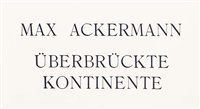 überbrückte kontinente (portfolio of 6 w/title & text by kurt leonhard) by max ackermann