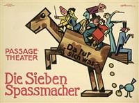 die sieben spassmacher. passage-theater by josef (kamenitzky) steiner