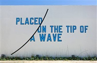placed on the tip of a wave by lawrence weiner