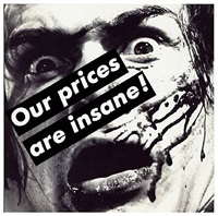 untitled (our prices are insane!) by barbara kruger