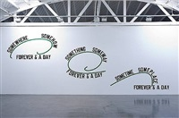 somewhere somehow forever & a day, something someway forever & a day, sometime someplace forever & a day by lawrence weiner