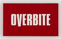 overbite by kay rosen