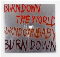 burn down the world by sam durant