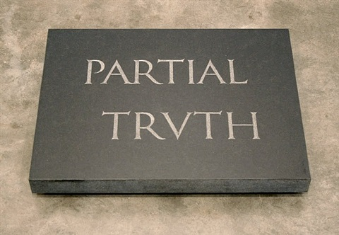 partial truth by bruce nauman