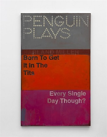 born to get it in the tits every single day though by harland miller