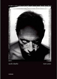 marc asnin: <i>uncle charlie</i>: hardcover, 408 pages, published by contrasto, 2012, $49 by marc asnin