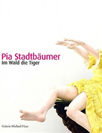 katalog: pia stadtbäumer 'im wald die tiger' by pia stadtbäumer