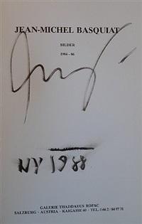 jean michel basquiat bilder 1984-1986 by jean-michel basquiat