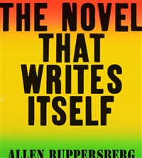 the novel that writes itself (extrait)<br/>the novel that writes itself (extract) by allen ruppersberg