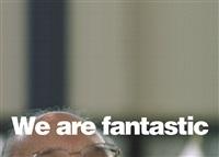 we are fantastic by antoni muntadas